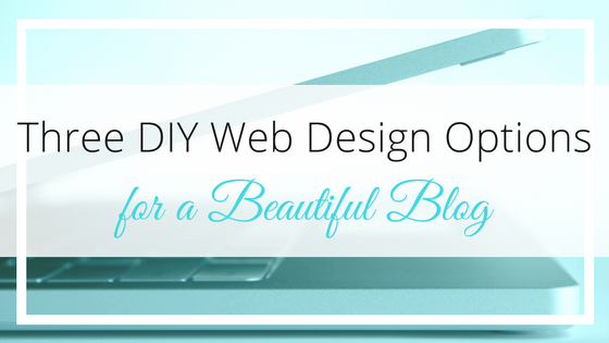 Easy Web Design Options for Your Blog