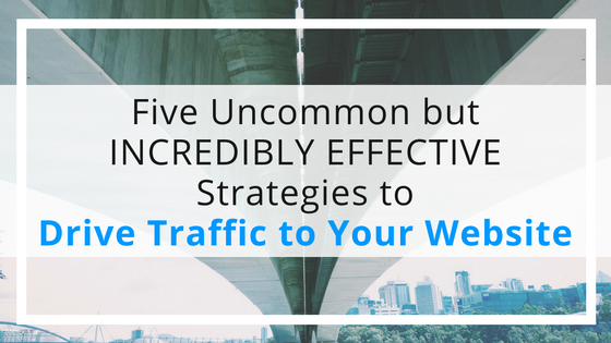 Five unusual but incredibly effective traffic strategies used by pro bloggers