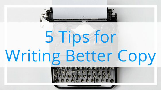 5 Tips for Writing Better Copy