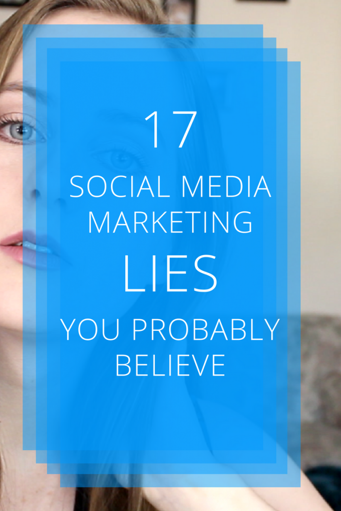 """Everyone's on social media, trying to """"make it big"""" -- but so few actually succeed! These 17 social media marketing LIES explain why. Which of them have you fallen for? Grow your business faster by learning how to use social media the RIGHT way."""